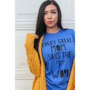 Every great mom tshirt