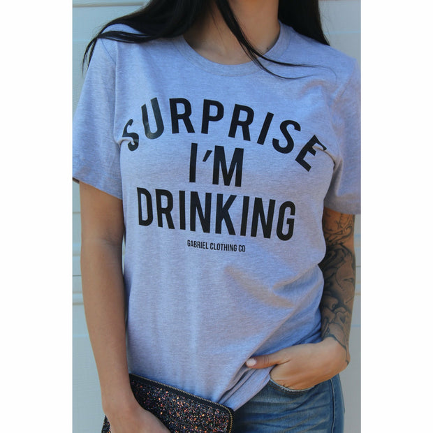 Surprise I'm Drinking Tee