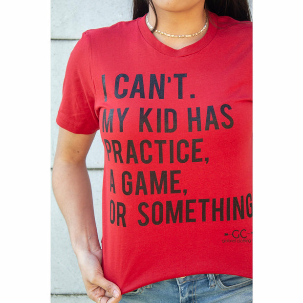 I can't. My kid has practice tee