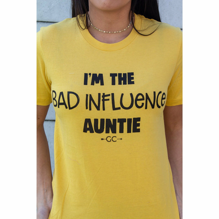 I'm the Bad Influence Auntie tee