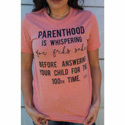 Parenthood (whispering for) T-shirt