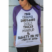 Tablets oh My Mom of both raglan or tee