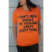 I don't need Google my husband tee