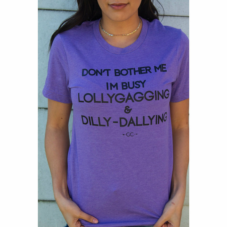 Lollygagging & Dilly-dallying tee