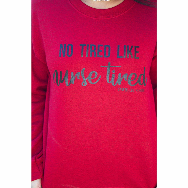 No tired like nurse tired Sweatshirt or Hoodie