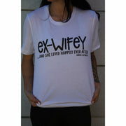 Ex Wifey Happily ever after Tee