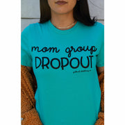 Mom Group Drop Out Tee