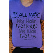 It's all a mess tee