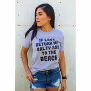 If lost return my salty ass to the beach tee