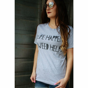 Life Happens Weed Helps - Gabriel Clothing Company