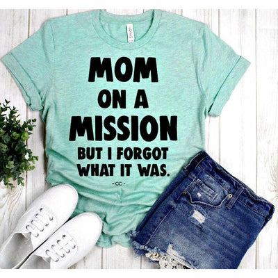 Mom on a Mission Tee