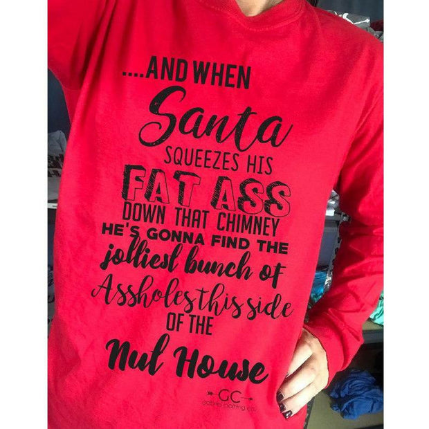 And When Santa Squeezes his fat long sleeve or tee - Gabriel Clothing Company