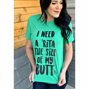 I need a rita the size of my butt tee