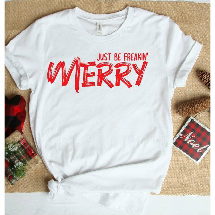 Just be freakin' Merry Tee