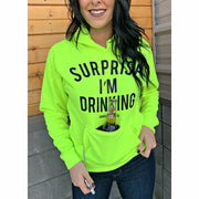 Surprise I'm Drinking Hoodie ( with built in koozie & bottle opener)