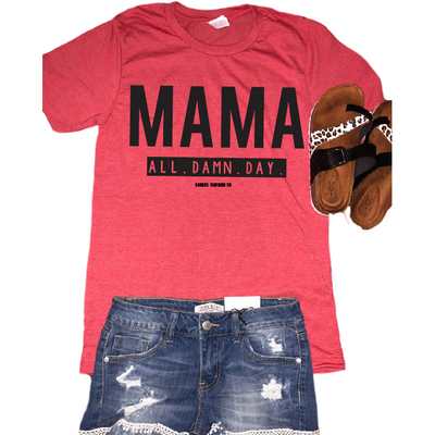 MAMA all. damn. day Tee - Gabriel Clothing Company