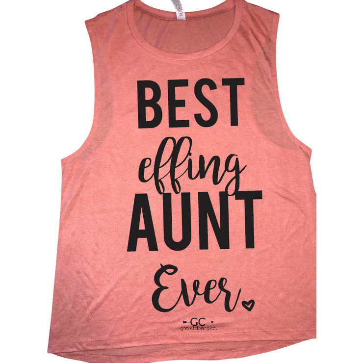 Best Effing aunt ever TANK top - Gabriel Clothing Company