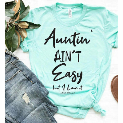 Auntin' Ain't Easy tee ( T-SHIRT of the WEEK)