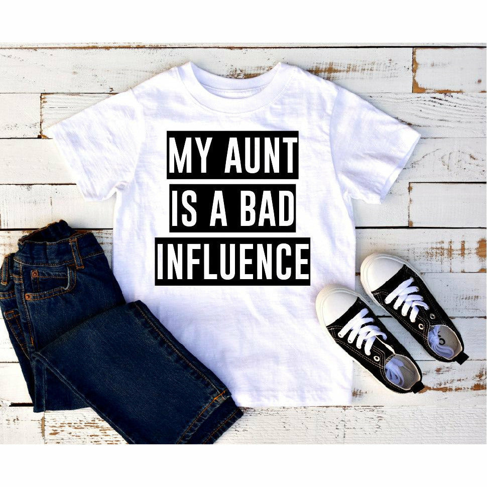 My aunt is a bad influence tee (kids or adult)