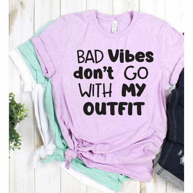 Bad vibes don't go with my outfit tee
