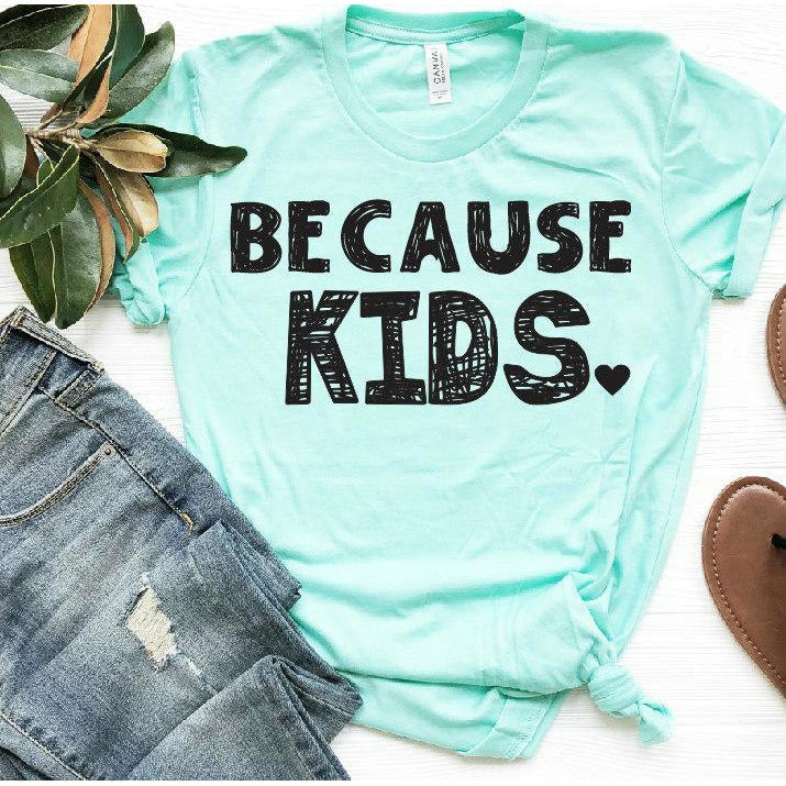 Because Kids Tee