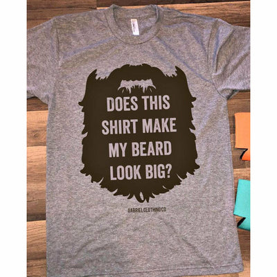 Does This Shirt make my Beard look big Tee - Gabriel Clothing Company