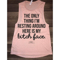 The only thing I'm resting around here is my Bitch Face Tank top - Gabriel Clothing Company