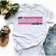 UnBiological Sisters tee or tank