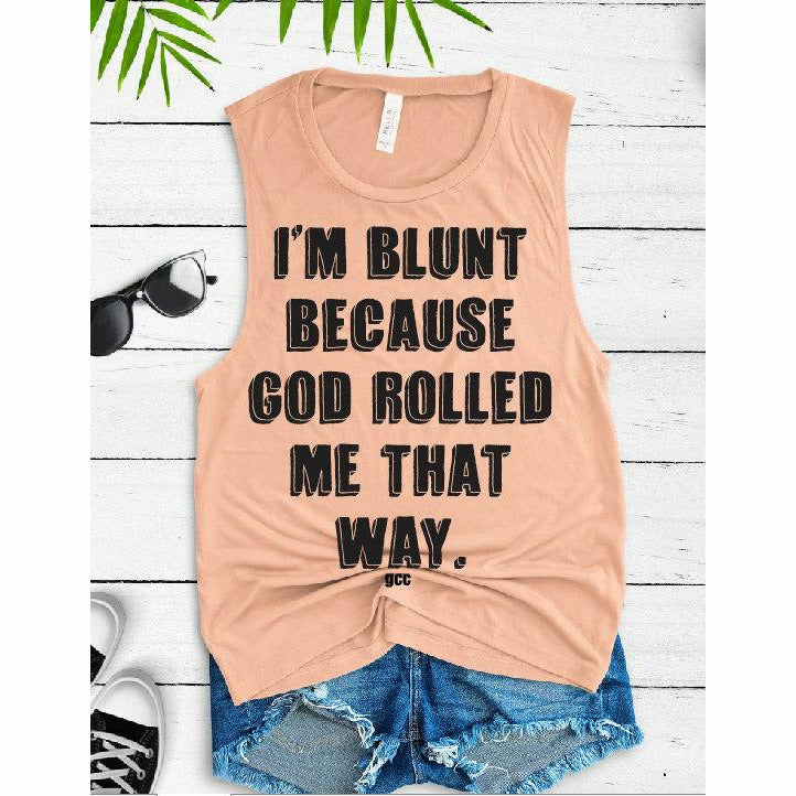 Blunt because God Rolled me Tank top