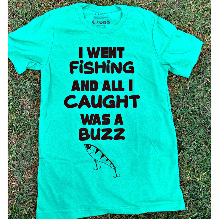 All I caught was a buzz tee