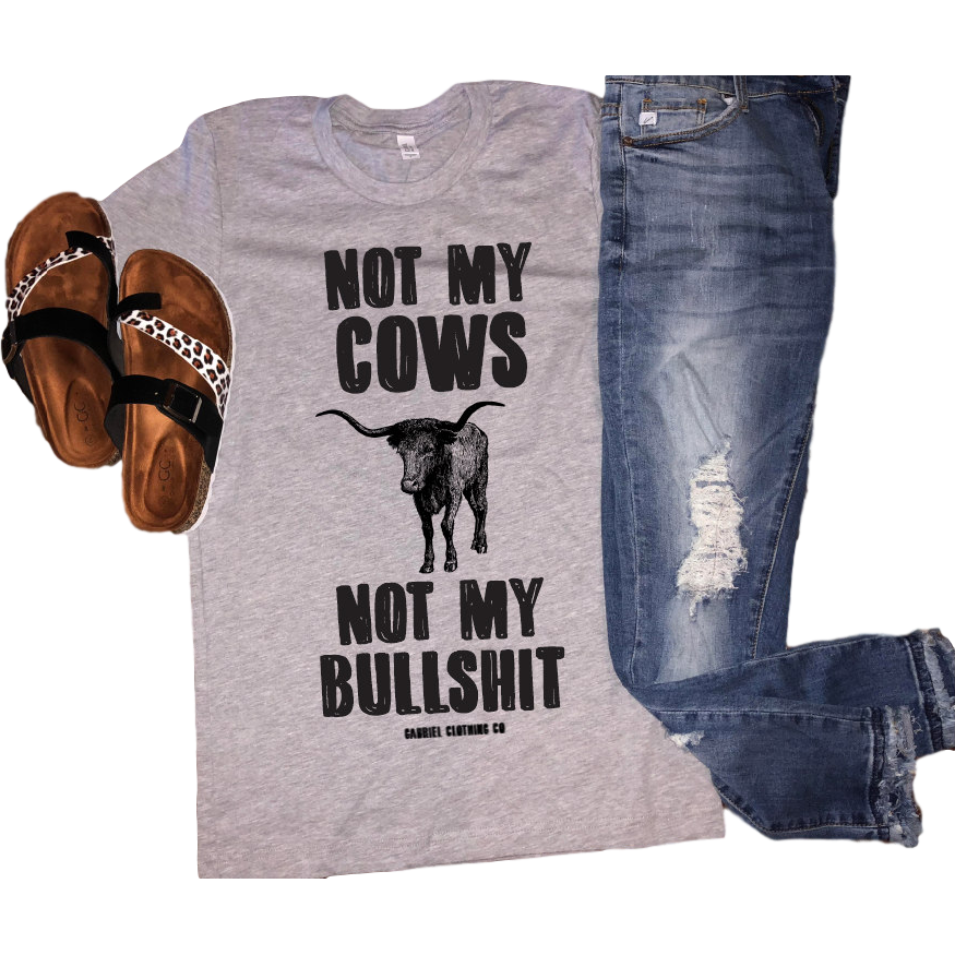 Not my cows not my Bullshit Tee - Gabriel Clothing Company