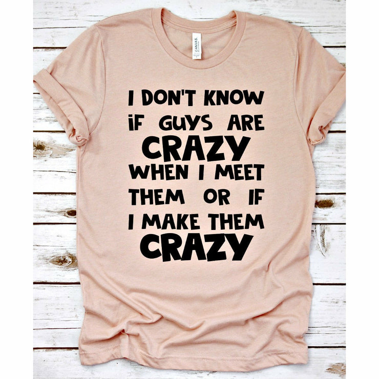 Make them Crazy tee
