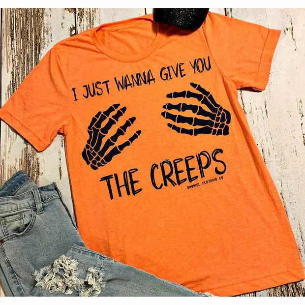 I just wanna give you the creeps tee