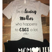 I'm a LOVING MOTHER who happens to CUSS a lot T-Shirt - Gabriel Clothing Company
