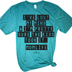 I've Lost My Mind and I'm pretty sure the kids took it - Gabriel Clothing Company