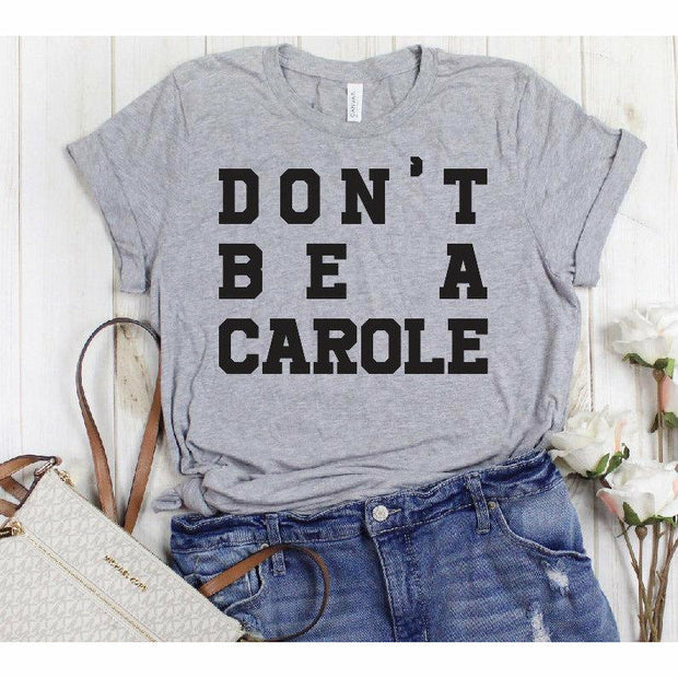 don't be a carole tee