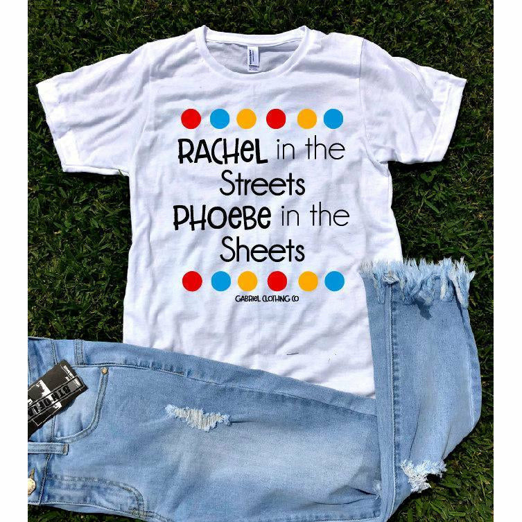 Rachel in the Streets Phoebe in the Sheets Tee