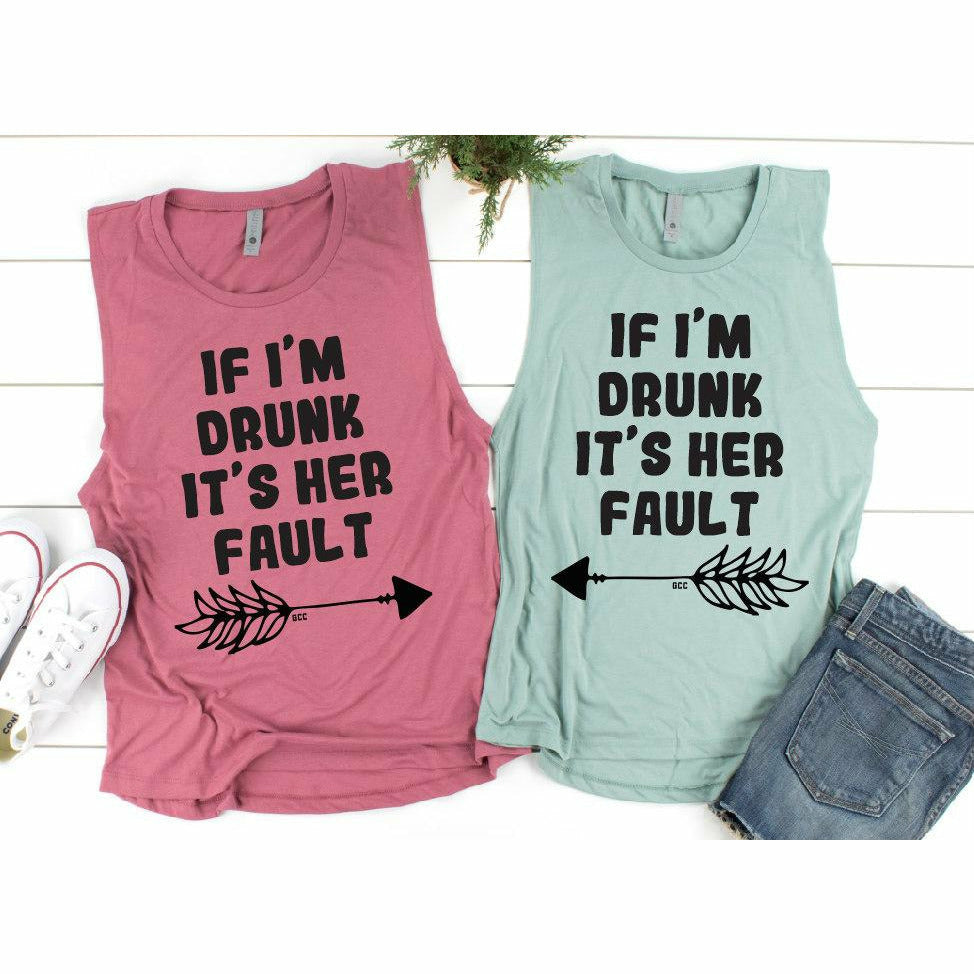 If I'm drunk it's her fault tee or tank