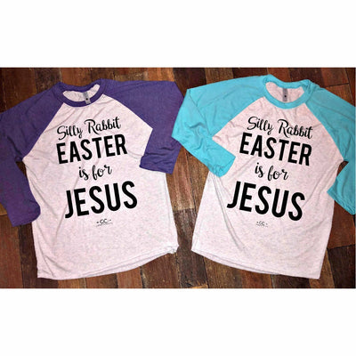 Silly Rabbit Easter is For Jesus Raglan - Gabriel Clothing Company