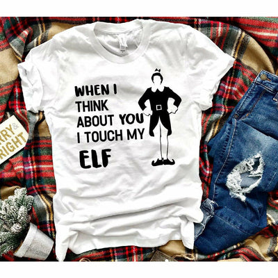 Touch my Elf  Tee/sweatshirt or long sleeve
