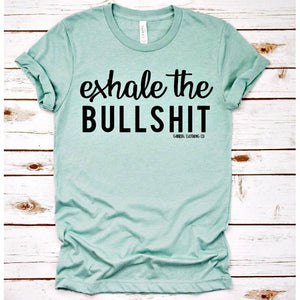 Exhale the Bullshit tee - Gabriel Clothing Company