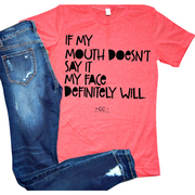 If My Mouth Doesn't Say it my face Definitely will T-Shirt - Gabriel Clothing Company