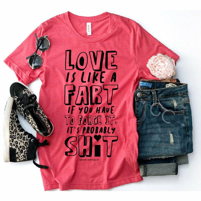 love is like a fart tee