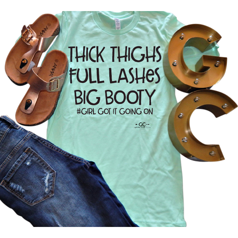 Thick Thighs Full Lashes Big booty - Gabriel Clothing Company