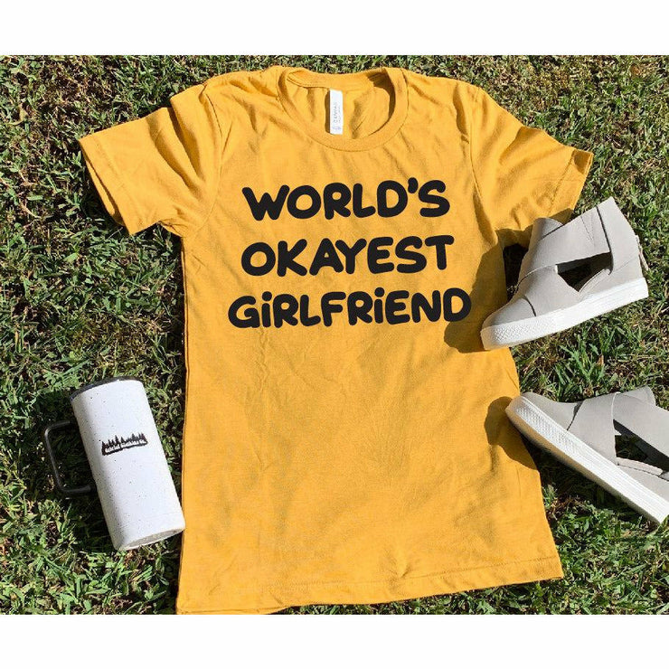 World's Okayest Girlfriend tee