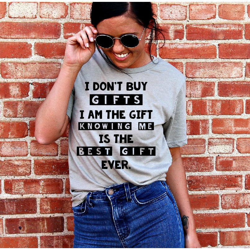 i don't buy gifts tee