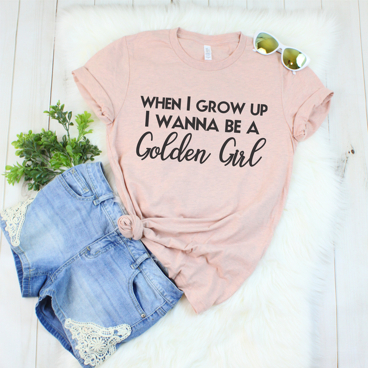 Wanna Be a Golden Girl Tee
