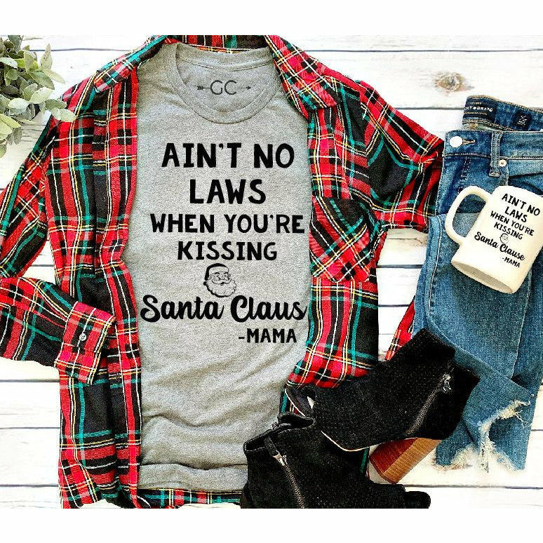 ain't no laws when you're kissing santa claus tee