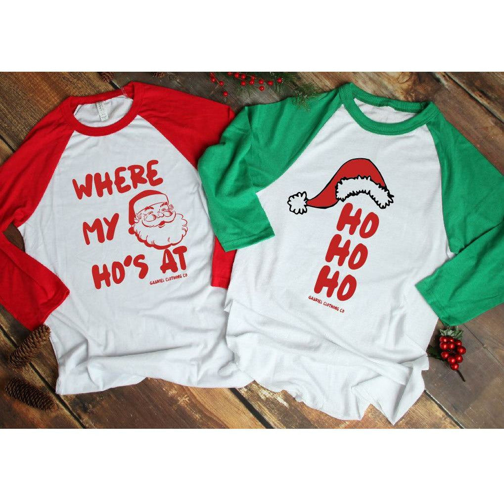 where my Ho's At & Ho Ho Ho Tee or raglan