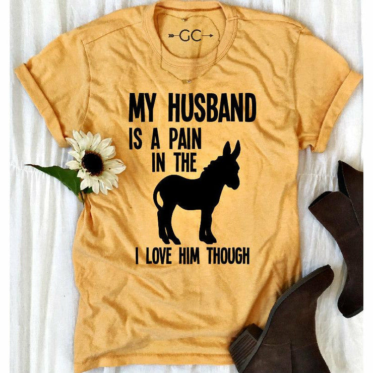 My husband is a pain tee